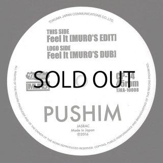 PUSHIM / FEEL IT (MURO'S EDIT)