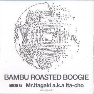 Mr.Itagaki a.k.a Ita-Cho / BAMBU ROASTED BOOGIE