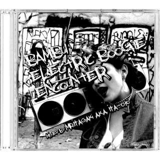Mr.Itagaki a.k.a Ita-Cho / Bambu Electric Boogie Encounter