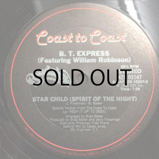B.T.EXPRESS feat.William Robinson / STARCHILD b/w THIS MUST BE THE NIGHT FOR LOVE