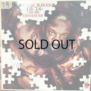 ISAAC HAYES / TO BE CONTINUED