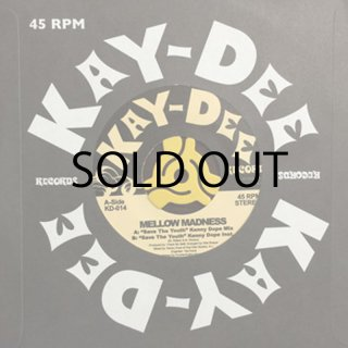 MELLOW MADNESS / SAVE THE YOUTH(Kenny Dope Mix)