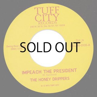 THE HONEY DRIPPERS / IMPEACH THE PRESIDENT