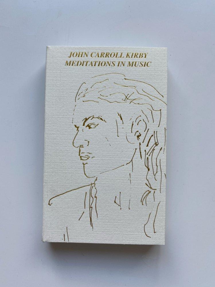 John Carroll Kirby / Meditations in Music