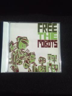 FREE THE ROBOTS/FREE THE ROBOTS