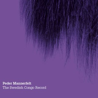 Peder Mannerfelt<br>The Swedish Congo Record / CD