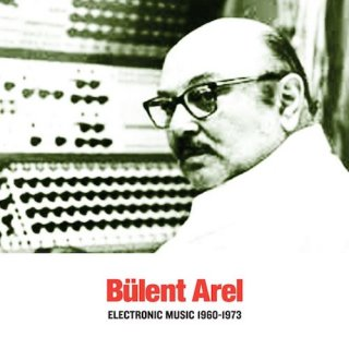 Bülent Arel<br>Electronic Music 1960 - 1973 / CD