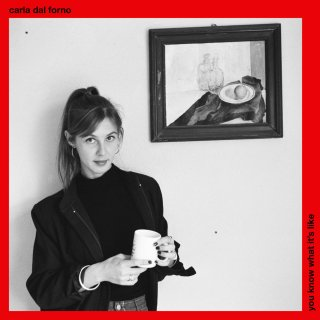 CARLA DAL FORNO<br>You Know What It's Like / LP