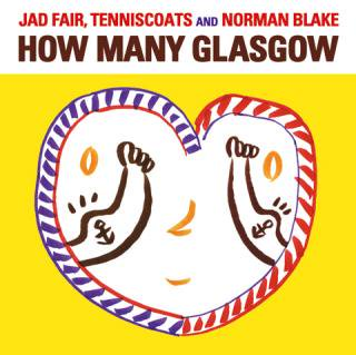 Jad Fair,Tenniscoats and Norman Blake<br>How Many Glasgow CD