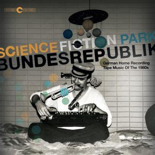 V.A<br>Science Fiction Park Bundesrepublik ~ GERMAN HOME RECORDING TAPE MUSIC OF THE 80S / CD