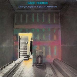 David Borden<br>Music for Amplified Keyboard Instruments / LP