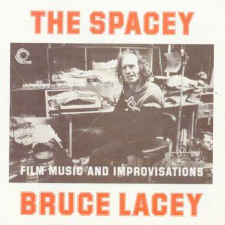 Bruce Lacey<br>The Spacey~Film Music And Improvisations / CD