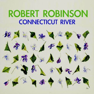 Robert Robinson<br>Connecticut River / LP