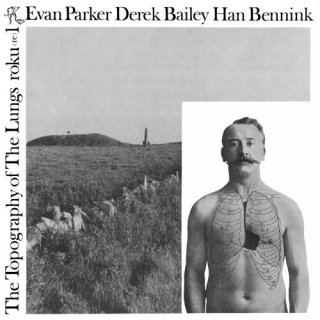 Evan Parker / Derek Bailey / Han Bennink<br>The Topography of the Lungs / LP