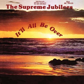The Supreme Jubilees<br>It'll All Be Over / CD