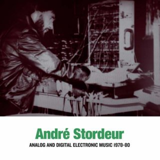 Andre Stordeur<br>Complete Analog and Digital Electronic Works 1978-2000 / 2LP