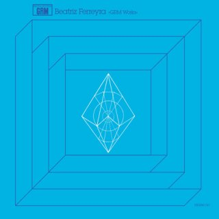 Beatriz Ferreyra<br>GRM Works / LP