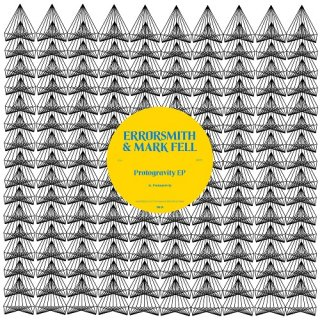 Errorsmith & Mark Fell<br>Protogravity / 12