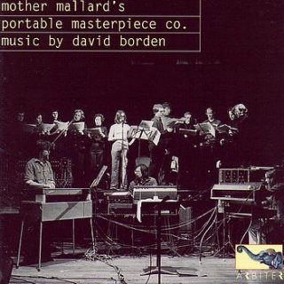 Mother Mallard's Portable Masterpiece Company, David Borden<br>Music by David Borden / CD