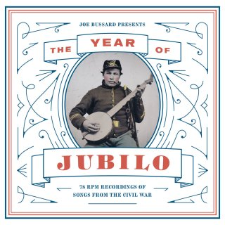 V.A.<br>Joe Bussard Presents: The Year of Jubilo  78 RPM Recordings of Songs from the Civil War / CD