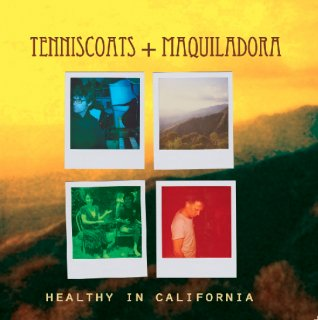 Tenniscoats & Maquiladora<br>Healthy in California / CD