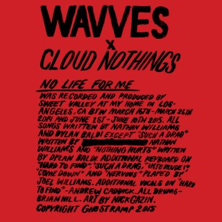 Wavves & Cloud Nothings<br>No Life For Me / CD