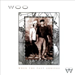 WOO<br>When The Past Arrives / LP